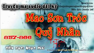 Truyện Ma Mao Sơn Tróc Quỷ Nhân 857-866 - MC Ngọc Mai