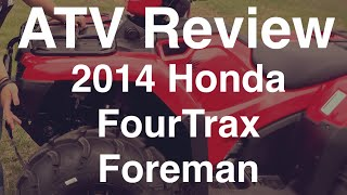 9. Review of the 2014 Honda FourTrax Foreman ATV