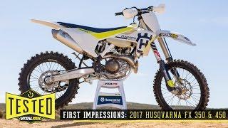 1. Review/First Impressions: 2017 Husqvarna FX 350 and FX 450 - Vital MX