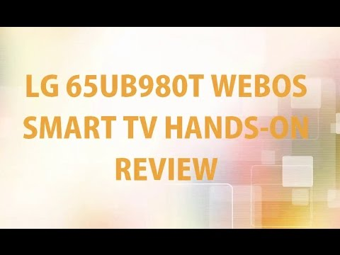LG 65UB980T WebOS Ultra HD Smart TV Hands On Review