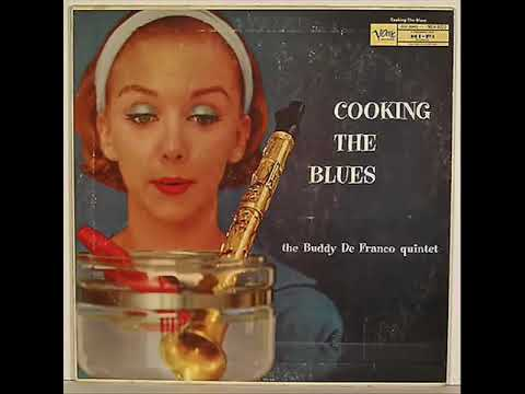 Buddy De Franco Quintet – Cooking The Blues (Full Album)