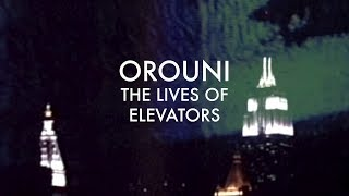 Orouni  - The Lives Of Elevators