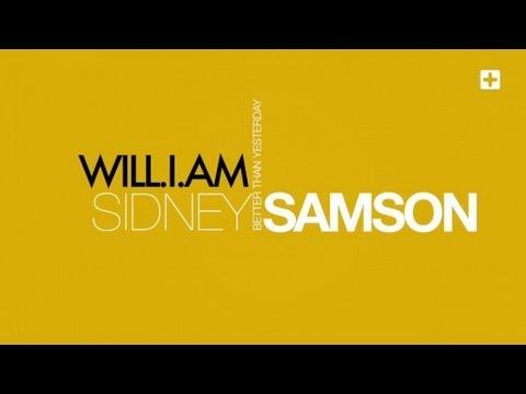 Sidney Samson & Will.i.am -Better Than Yesterday