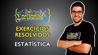 Exercícios Resolvidos   Estatística   Prof. Gui