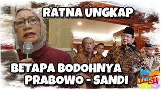 Video Ratna Ungkap Betapa Bodohnya Prabowo Sandiaga MP3, 3GP, MP4, WEBM, AVI, FLV Oktober 2018