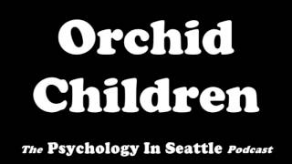 Dr. Kirk Honda responds to patron emails and talks about orchid children.The Psychology In Seattle Podcast. July 7, 2017.Email: Contact@PsychologyInSeattle.comBecome a patron of our podcast by going to https://www.patreon.com/PsychologyInSeattle