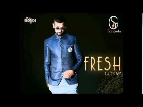 Fresh - Artist - Garry Sandhu Music - Beat Minister Lyrics - Garry Sandhu, Veet Baljit, Beat Minister, Pinka Video - Sukh Sanghera Label - Fresh Media Records.