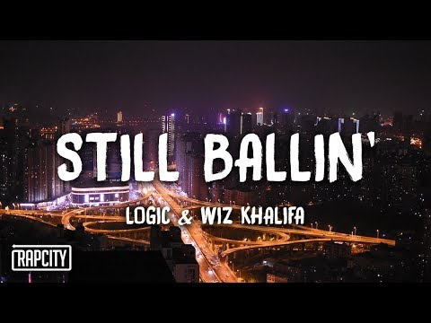 Logic - Still Ballin' ft. Wiz Khalifa (Lyrics)