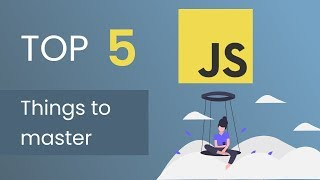 Top 5 Javascript Things You Should Know!