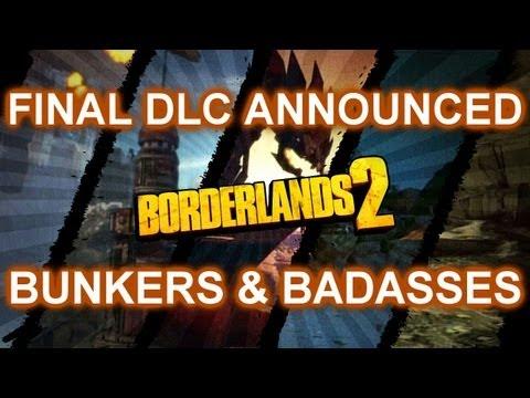 Borderlands 2 – FINAL DLC ANNOUNCED – BUNKERS & BADASSES!