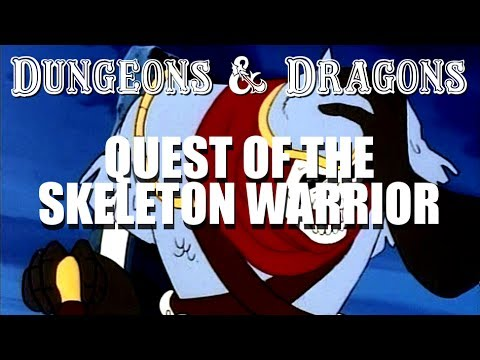 Dungeons & Dragons - Episode 9 - Quest of the Skeleton Warrior