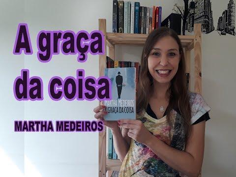 A graça da coisa- Martha Medeiros