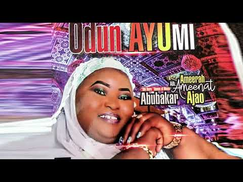 Ameerat Ameenat Ajao - Odun Ayomi - Latest Islamic song 2020