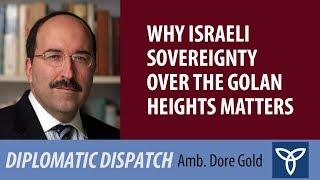 מדוע ריבונות ישראלית על רמת הגולן חשובה?