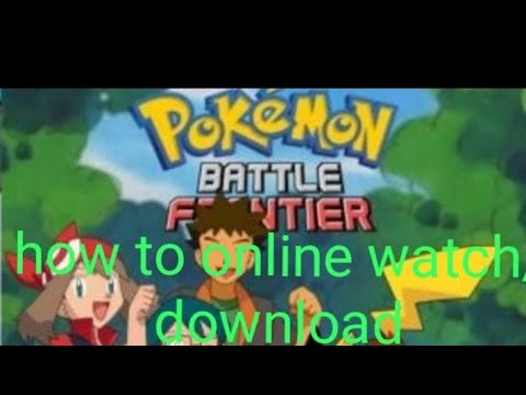 How to watch online /download pokemon season9  Battle frontier episodes in hindi
