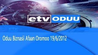Oduu Biznasii Afaan Oromoo 19/6/2012 |etv