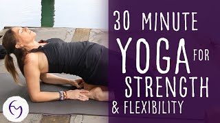 Video 30 Minute Yoga for Strength and Flexibility With Fightmaster Yoga MP3, 3GP, MP4, WEBM, AVI, FLV Maret 2018
