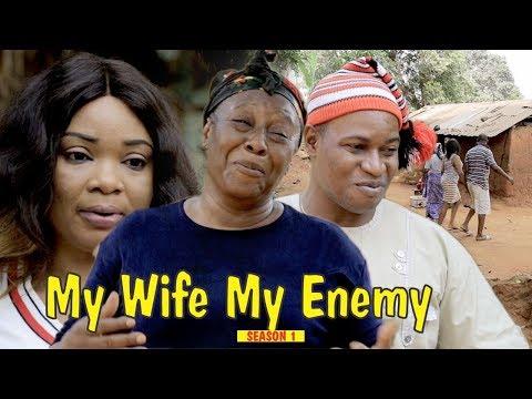 MY WIFE MY ENEMY 1 - 2018 LATEST NIGERIAN NOLLYWOOD MOVIES || TRENDING NIGERIAN MOVIES