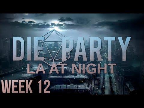 LA at Night ~ Graveyard shift - Vampire: The Masquerade | Week 12