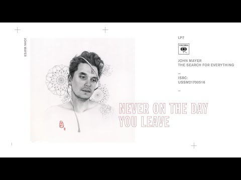 John Mayer - Never on the Day You Leave (Audio)