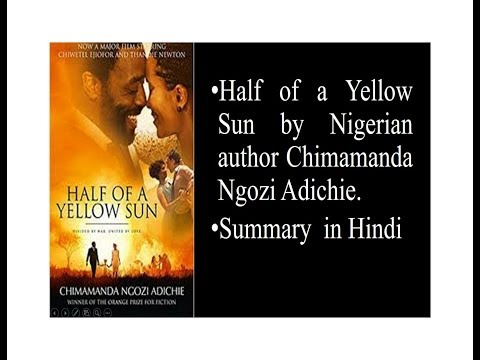 Summary of Half of a Yellow Sun  by chapter discussed in Hindi