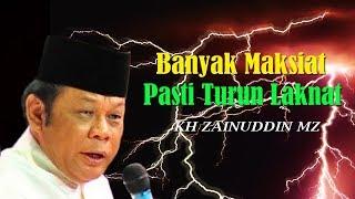 Video Banyak Maksiat Pasti Turun Laknat - Ceramah KH Zainuddin MZ MP3, 3GP, MP4, WEBM, AVI, FLV Oktober 2018