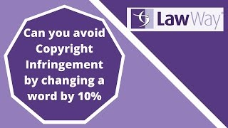 Terri answers the question, Can you avoid copyright infringement by changing a work by 10%
