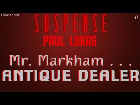 "PAUL LUKAS IS ""Mr. Markham, Antique Dealer"" • [remastered] • SUSPENSE Best Episodes"