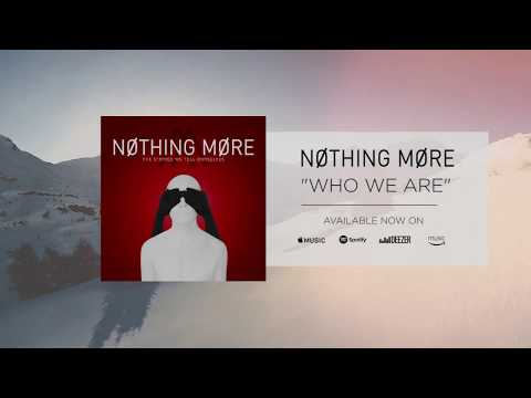 Nothing More - Who We Are (Official Audio)