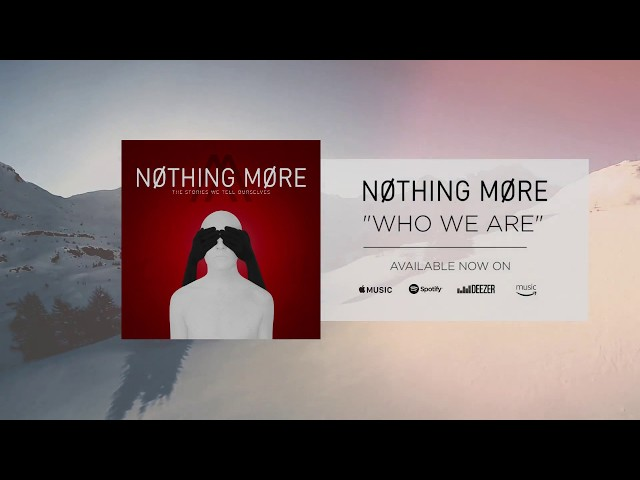 Nothing-more-who-we