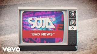 """""""Bad News"""" available now: http://smarturl.it/SOJABadNews Video produced and directed by Josh Knoff Catch SOJA on tour now: http://www.sojamusic.com/tour/ Follow SOJA:http://www.sojamusic.comhttp://www.facebook.com/sojahttp://www.twitter.com/sojalivehttp://www.instagram.com/sojagramhttp://vevo.ly/bJQSNT"""