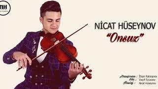 Nicat Huseynov - Onsuz 2018 yeni