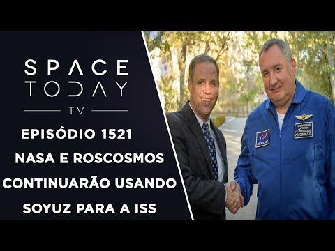 NASA e ROSCOSMOS Continuarao Usando Soyuz Para a ISS - Space Today TV Ep.1521_Űrhajó videók