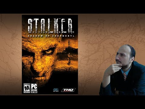 Gaming History: S.T.A.L.K.E.R. Shadow of Chernobyl