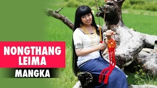 Download Lagu Nongthang Leima | Mangka | Manipuri Folk song | Chingda Satpi Mp3