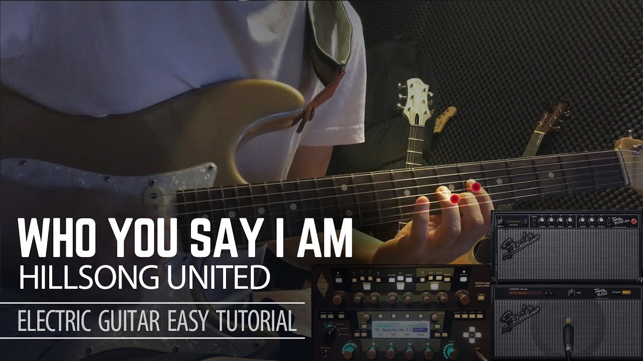 Who You Say I Am – Hillsong Worship – Electric Guitar Easy Tutorial