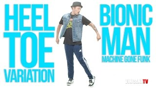 Bionic Man – Heel Toe Variation