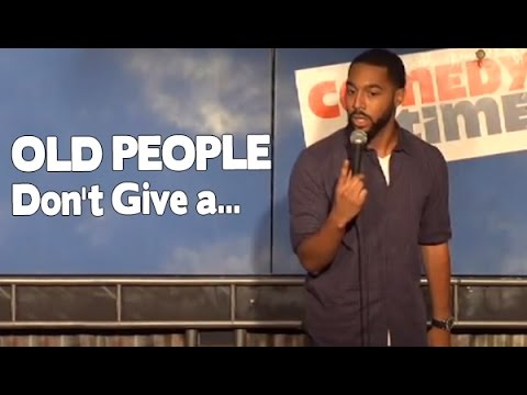 Old People Don't Give a... (Stand Up Comedy)