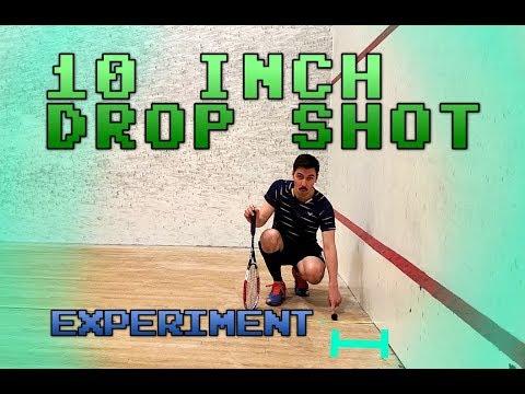 10 Inch Drop Shot. Possible? - Squash Experiment