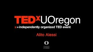 All Bodies Speak: Alito Alessi at TEDxUOregon