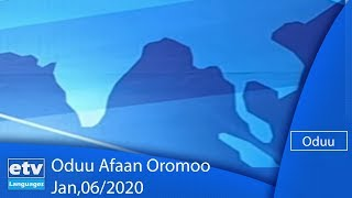 Oduu Afaan Oromoo Jan,06/2020 |etv