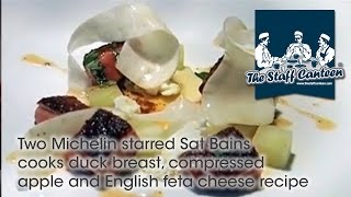 Two Michelin starred Sat Bains cooks duck breast, compressed apple and English feta cheese recipe