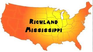 Richland (MS) United States  city photos gallery : How to Say or Pronounce USA Cities — Richland, Mississippi