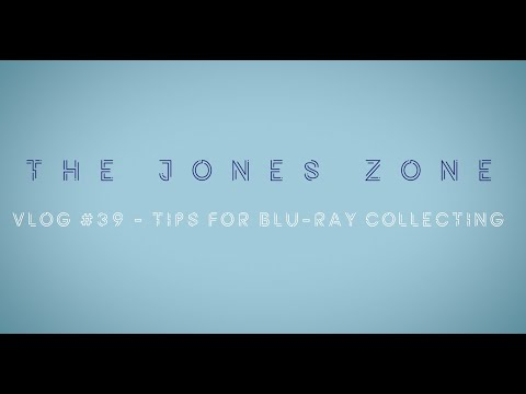 The Jones Zone Vlog: #39 - Tips for Blu Ray Collecting