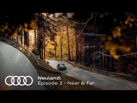 Neuland: Episode 3 – Near & Far