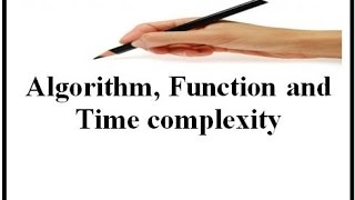 Algorithm,Function and Time complexity