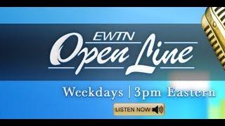 OPEN LINE Thursday - Fr. Larry Richards - 8/10/17
