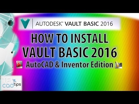 How to install and configure Autodesk Vault Basic 2016