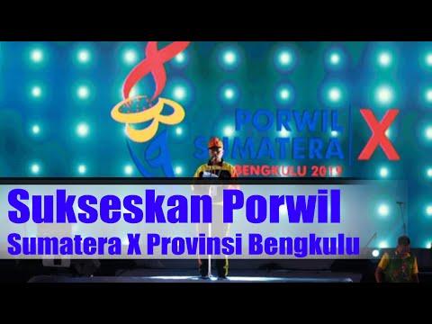 Sukseskan Porwil Sumatera X Provinsi Bengkulu