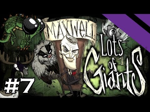 Lots of Giants - Don't Starve Challenge Series - Part 7 - [S9] (Maxwell)